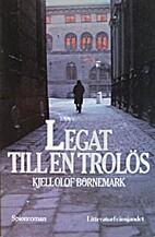 Legat till en trolös by Kjell-Olof…