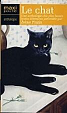 Le chat : Une anthologie des plus beaux…
