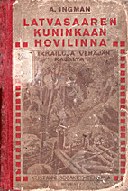 LATVASAAREN KUNINKAAN HOVILINNA by Alfred…
