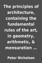 The principles of architecture, containing…