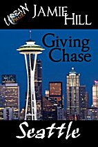 Giving Chase: Seattle by Jamie Hill