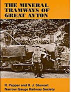The Mineral Tramways of Great Ayton by R.…