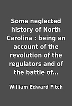 Some neglected history of North Carolina :…