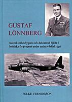 Gustaf Lönnberg : svensk stridsflygare och…