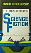 The Way to Write Science Fiction by Brian…