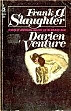 Darien Venture by Frank G. Slaughter
