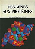 Des gènes aux protéines by Richard…