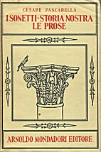 I sonetti - Storia nostra - Le prose by…