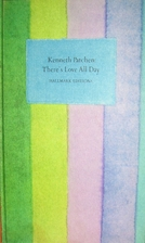 There's Love All Day by Kenneth Patchen