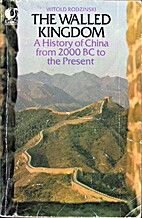 Walled Kingdom: A History of China from…