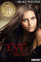 Eve: Das Erwachen und Die Prophezeiung…