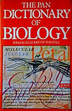 The Pan dictionary of biology by Elizabeth…
