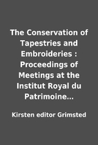 The Conservation of Tapestries and…