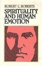 Spirituality and Human Emotion by Robert C.…