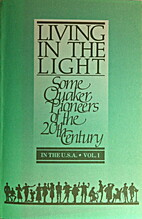 Living in the Light: Some Quaker Pioneers of…