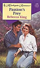 Passion's Prey by Rebecca King