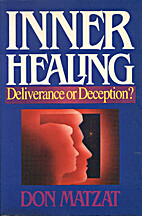 Inner Healing: Deliverance or Deception? by…