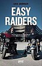 Easy Raider by Erik Grønner