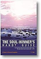 The Soul-Winner's Handy Guide --…