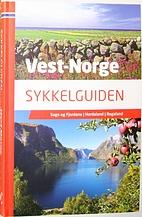 Sykkelguiden. Vest-Norge by Per Lars Tonstad