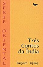Três Contos da Índia by Rudyard Kipling