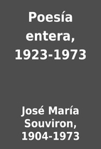 Poesía entera, 1923-1973 by José María…