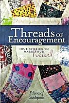 Threads of Encouragement - True Stories to…