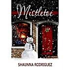 Mistletoe by Shaunna Rodriguez