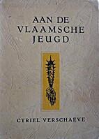 Aan de Vlaamsche jeugd by Cyriel Verschaeve