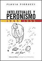 Intelectuales y peronismo : 1945-1955 by…