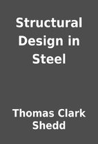 Structural Design in Steel by Thomas Clark…