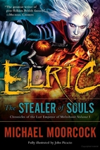 Elric: The Stealer of Souls by Michael…