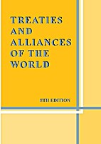 Treaties and Alliances of the World by John…