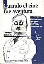 Cuando el cine fue aventura by Domingo di…