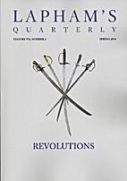 Lapham's Quarterly - Revolutions: Volume…