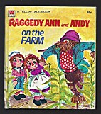 Raggedy Ann and Andy on the Farm by Eileen…
