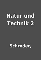 Natur und Technik 2 by Schrøder,