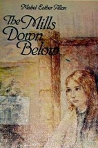 The Mills Down Below by Mabel Esther Allan