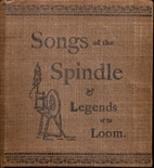 Songs of the spindle & legends of the loom…
