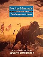 Ice Age Mammals of the San Pedro River…