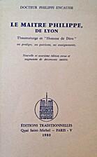 Le Maître Philippe, de Lyon:…