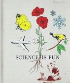 Science is Fun by Wilbur L. Beauchamp