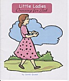 Little Ladies Dressing for God: A Book About…