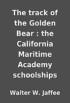 The track of the Golden Bear : the…