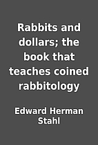 Rabbits and dollars; the book that teaches…