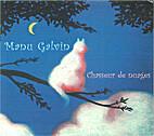 Chasseur de nuages by Manu Galvin