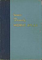 Sears Family World Atlas by Roebuck Sears