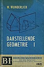 Darstellende Geometrie. 1 by Walter…