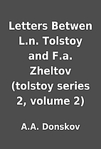 Letters Betwen L.n. Tolstoy and F.a. Zheltov…