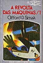 A revolta das máquinas - 1 by Clifford D.…